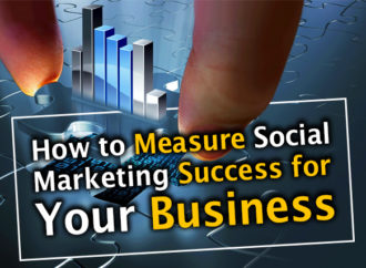 How to Measure Social Marketing Success for Your Business