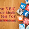 The 5 BIG Social Media Sites for Businesses